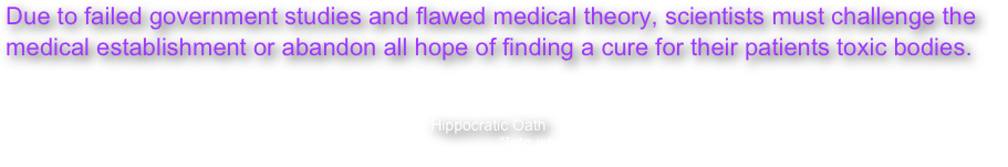 Due to failed government studies and flawed medical theory, scientists must challenge the